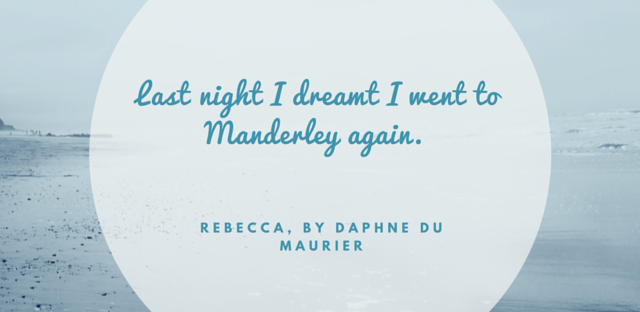 last night i dreamt i went to manderley again daphne du maurier