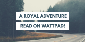 a royal adventure ya novel read on wattpad