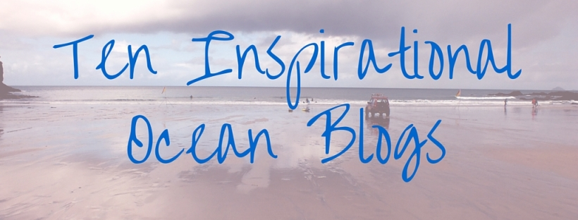 Ten inspirational ocean blogs, bloggers, and brands. Read more on Sea, Earth, Sky