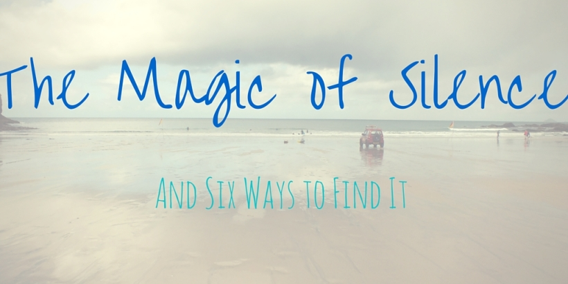 The Magic of Silence and Six Ways to Find it. Read more on Sea, Earth, Sky