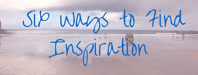 Ten ways for writers to find inspiration, unlikely places, sea earth sky,
